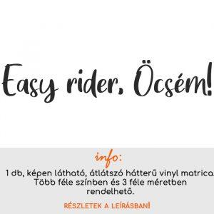 Easy rider, Öcsém vicces autómatrica