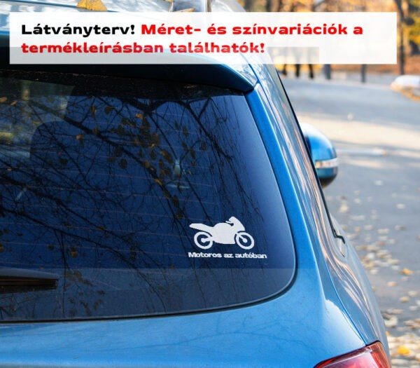 Több színben és méretben Motoros az autóban matrica 3 látványterv szélvédő