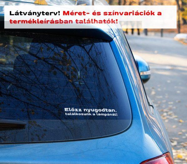 előzz nyugodtan... vicces autómatrica - látványterv szélvédő