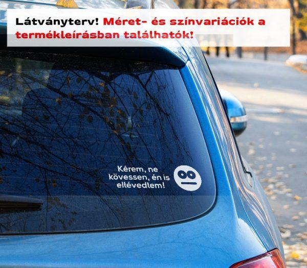 kérem, ne kövessen... vicces autómatrica látványterv szélvédő