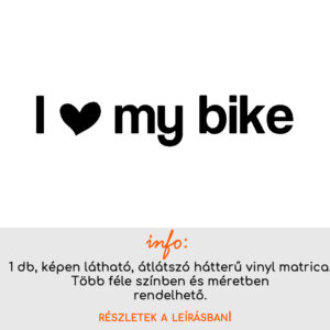 i love my bike bicikli matrica