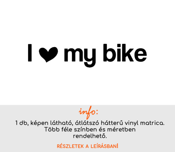 i love my bike bicikli matrica